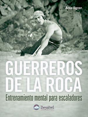 Libro de entrenamiento mental para escaladores, Guerreros de la roca.